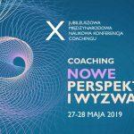 X Międzynarodowej Naukowej Konferencji Coachingu – NOWE PERSPEKTYWY IWYZWANIA